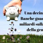 Ecco come le Banche rubano i vostri risparmi