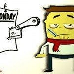 Odio i lunedì, mi metto in malattia