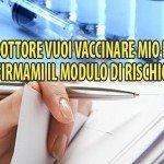 Dottore vuoi vaccinare il mio bambino? Nessun problema, firmami questo modulo