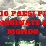 I 10 Paesi più inquinati al mondo