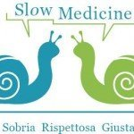 Slow Medicine per una salute Sobria, Rispettosa e Giusta