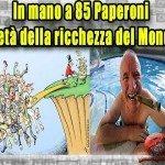 La ricchezza del Mondo è in mano a 85 Paperoni