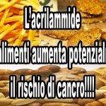 Allarme acrilammide: Patatine, biscotti e pane a rischio cancro