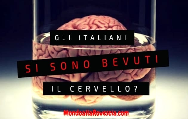 gli italiani si sono bevuti il cervello