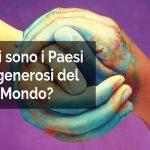 Quali sono i Paesi più generosi del mondo?
